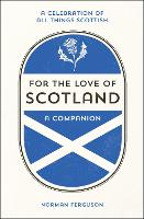 For the Love of Scotland: A...