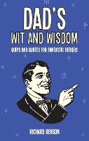 Dad's Wit and Wisdom: Quips and ...