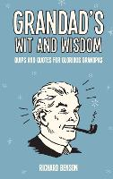 Grandad's Wit and Wisdom: Quips and...