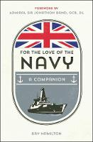 For the Love of the Navy: A...
