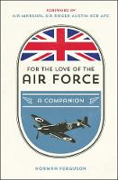 For the Love of the Air Force: A...