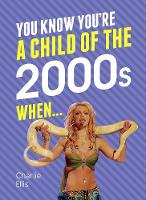 You Know You're a Child of the 2000s...