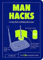 Man Hacks: Handy Hints to Make Life...