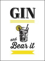 Gin and Bear It
