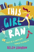 This Girl Ran: Tales of a Party Girl...