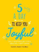 Five A Day to Keep You Joyful: Daily...