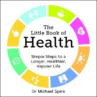 The Little Book of Health: Simple...