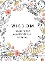 Wisdom: Thoughts and Quotations for...