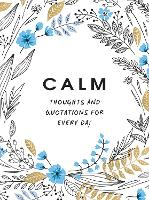 Calm: Thoughts and Quotations for...