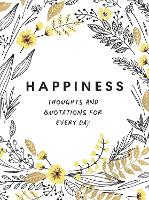 Happiness: Thoughts and Quotations ...