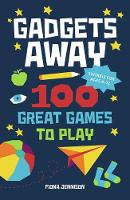 Gadgets Away: 100 Games To Play With...
