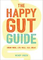 The Happy Gut Guide: Know More, Live...