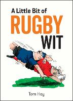 A Little Bit of Rugby Wit: Quips and...