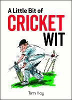 A Little Bit of Cricket Wit: Quips ...