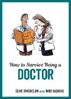 How to Survive Being a Doctor:...
