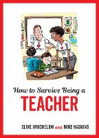 How to Survive Being a Teacher:...