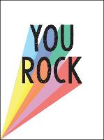 You Rock: Quotes and Statements to...