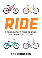 Ride: A Fact-Packed Tour Through the...