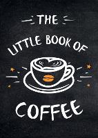 The Little Book of Coffee: A...