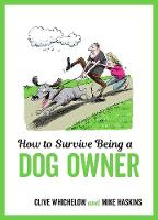 How to Survive Being a Dog Owner:...