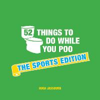 52 Things to Do While You Poo: The...