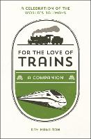 For the Love of Trains: A Celebration...