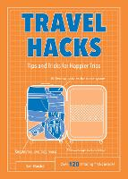 Travel Hacks: Tips and Tricks for...