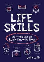 Life Skills: Stuff You Should Really...