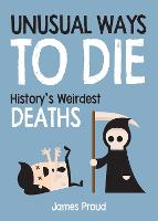 Unusual Ways to Die: History's...
