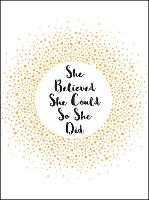 She Believed She Could So She Did:...