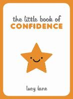 The Little Book of Confidence: Tips,...