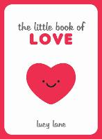 The Little Book of Love: Tips,...