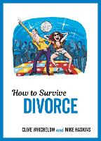 How to Survive Divorce:...