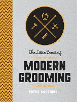 The Little Book of Modern Grooming:...
