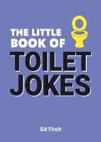 The Little Book of Toilet Jokes: The...