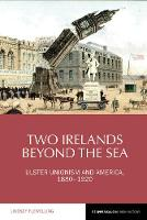 Two Irelands beyond the Sea: Ulster...