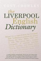 The Liverpool English Dictionary: A...