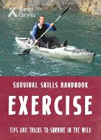 Bear Grylls Survival Skills: Exercise