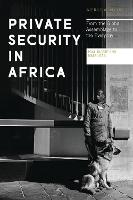 Private Security in Africa: From the...