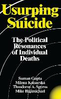 Usurping Suicide: The Political...