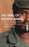 The Trial of Hissene Habre: How the...