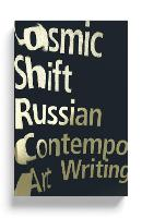 Cosmic Shift: Russian Contemporary ...
