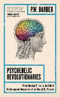 Psychedelic Revolutionaries: Three...