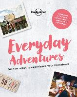 Everyday Adventures: 50 new ways to...
