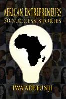 African Entrepreneurs - 50 Success...