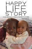 The Happy Life Story (2nd Edition):...