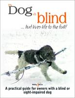 My Dog is Blind - But Lives Life to...