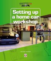 Setting up a Home Car Workshop: The...