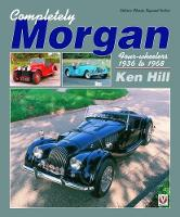Completely Morgan: 4-Wheelers 1936-68