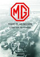 MG, Made in Abingdon: Echoes from the...